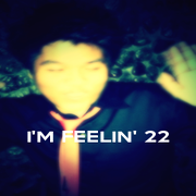 I'M FEELIN' 22  - Personalised Poster A1 size