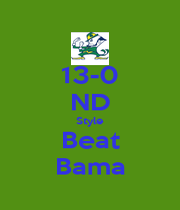 13-0 ND Style Beat Bama - Personalised Poster A1 size