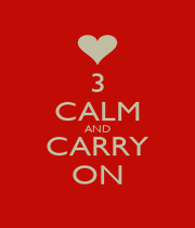 3 CALM AND CARRY ON - Personalised Poster A1 size