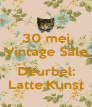 30 mei Vintage Sale  Deurbel: Latte.Kunst - Personalised Poster A1 size