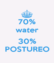 70% water  30% POSTUREO - Personalised Poster A1 size
