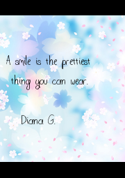 A smile is the prettiest  thing you can wear.  -Diana G. - Personalised Poster A4 size
