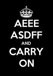AEEE ASDFF AND CARRY ON - Personalised Poster A1 size