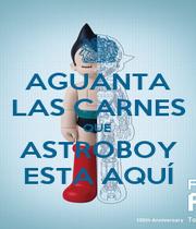 AGUANTA LAS CARNES QUE  ASTROBOY ESTA AQUÍ - Personalised Poster A4 size