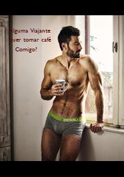 Alguma Viajante  quer tomar café    Comigo? - Personalised Poster A4 size