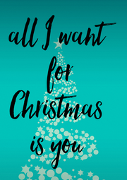 all I want  for  Christmas  is you  - Personalised Poster A4 size