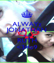 ALWAYz JONATHAN AND RUTH <3#o9 - Personalised Poster A1 size