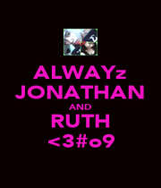 ALWAYz JONATHAN AND RUTH <3#o9 - Personalised Poster A4 size