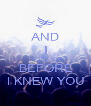 AND I LOVED YOU BEFORE I KNEW YOU - Personalised Poster A1 size