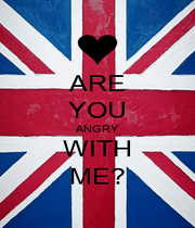 ARE YOU ANGRY WITH ME? - Personalised Poster A4 size