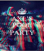 AXL'S POOL AND PARTY  - Personalised Poster A1 size
