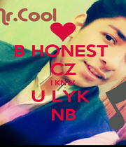 B HONEST  CZ I KNW U LYK  NB - Personalised Poster A1 size