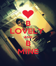 B LOVELY  AND B MINE - Personalised Poster A1 size