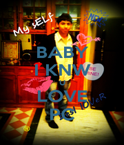 BABY I KNW U LOVE PC - Personalised Poster A1 size