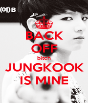 BACK OFF bitch JUNGKOOK IS MINE - Personalised Poster A1 size