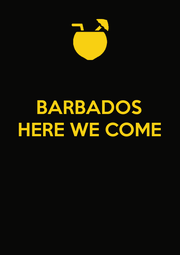 BARBADOS HERE WE COME    - Personalised Poster A4 size