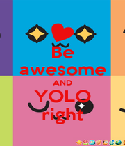 Be awesome AND YOLO right - Personalised Poster A1 size
