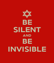 BE SILENT AND BE INVISIBLE - Personalised Poster A1 size
