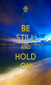 BE STILL AND HOLD ON - Personalised Poster A1 size