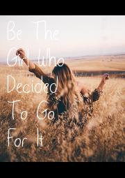 Be The Girl Who Decided  To Go  For It - Personalised Poster A1 size