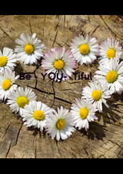 Be - YOU-  Tiful  - Personalised Poster A4 size