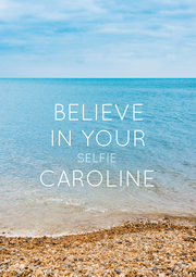 BELIEVE IN YOUR SELFIE CAROLINE  - Personalised Poster A4 size