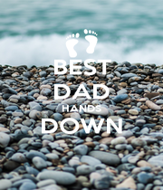 BEST DAD HANDS DOWN  - Personalised Poster A4 size