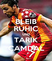 BLEIB RUHIC UND TARIK ÇAMDAL - Personalised Poster A1 size