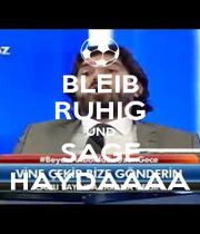 BLEIB RUHIG UND SAGE HAYDAAAA - Personalised Poster A1 size