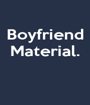Boyfriend Material.    - Personalised Poster A4 size
