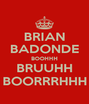 BRIAN BADONDE BOOHHH BRUUHH BOORRRHHH - Personalised Poster A4 size