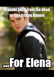Brought back from the dead, in turn killing Bonnie ...For Elena - Personalised Poster A4 size