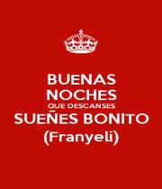 BUENAS NOCHES QUE DESCANSES SUEÑES BONITO (Franyeli) - Personalised Poster A1 size