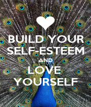 BUILD YOUR SELF-ESTEEM AND LOVE  YOURSELF - Personalised Poster A4 size