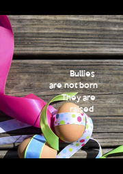 Bullies           are - Personalised Poster A4 size