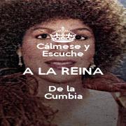 Cálmese y Escuche A LA REINA De la  Cumbia - Personalised Poster A1 size