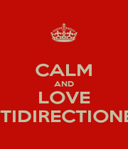 CALM AND LOVE ANTIDIRECTIONERS - Personalised Poster A1 size