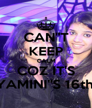 """CAN""""T KEEP CALM COZ IT'S YAMINI""""S 16th! - Personalised Poster A1 size"""