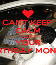CAN'T KEEP  CALM COZ IT'S YOUR BIRTHDAY MONTH - Personalised Poster A1 size