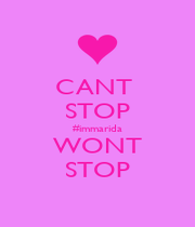 CANT  STOP #immarida WONT STOP - Personalised Poster A1 size