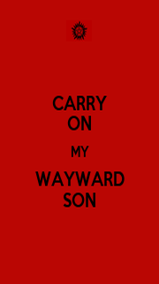 CARRY ON MY WAYWARD SON - Personalised Poster A1 size