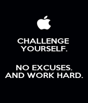 CHALLENGE  YOURSELF.  NO EXCUSES. AND WORK HARD. - Personalised Poster A1 size