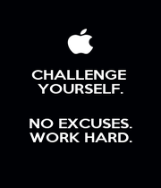 CHALLENGE  YOURSELF.  NO EXCUSES. WORK HARD. - Personalised Poster A1 size
