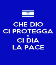 CHE DIO CI PROTEGGA E CI DIA LA PACE - Personalised Poster A1 size