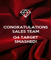 CONGRATULATIONS SALES TEAM  Q4 TARGET SMASHED! - Personalised Poster A4 size
