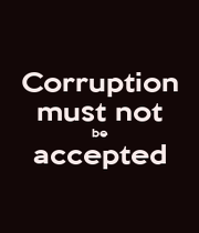 Corruption must not be accepted  - Personalised Poster A4 size