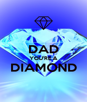 DAD YOU'RE A DIAMOND  - Personalised Poster A4 size