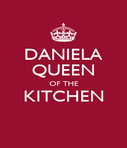 DANIELA QUEEN OF THE KITCHEN  - Personalised Poster A4 size