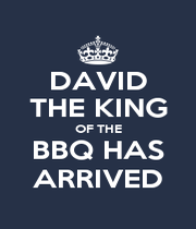 DAVID THE KING OF THE BBQ HAS ARRIVED - Personalised Poster A4 size