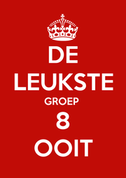 DE LEUKSTE GROEP  8 OOIT - Personalised Poster A1 size